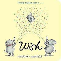 Wish [Wish Series [1]] by Cordell, Matthew , Board book