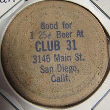 Vintage Club 31 San Diego, CA Wooden Nickel - Token California Calif.