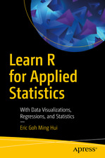 Learn R for Applied Statistics: With Data Visualizations, Regressions, and Stati
