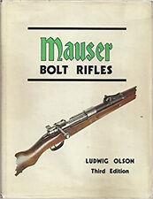 Mauser Bolt Rifles by Ludwig Olson / gunsmithing / guns