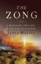 The Zong: A Massacre, the Law and the End of Slavery Walvin, James Hardcover