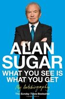 What You See Is What You Get: My Autobiography,Alan Sugar- 9780330520478