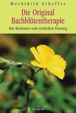 Die Original Bach-Blütentherapie Das Kartenset zum einfachen Einstieg Scheffer