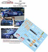 DECALS 1/43 REF 1545 CITROEN XSARA WRC SEBASTIEN LOEB RALLYE ROUERGUE 2006 RALLY