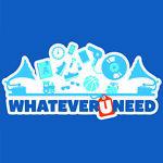 WHATEVER U NEED