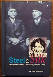 Steel and Silk: Men and Women Who Shaped Syria