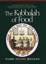 The Kabbalah of Food: Conscious Eating for Physical, Emotional and Spiritual Hea