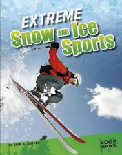 Extreme Snow and Ice Sports (Sports to the Extreme) by Butler, Erin K.