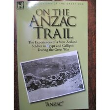On the Anzac Trail Gallipoli Experiences NZ Soldier