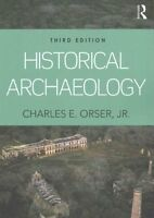 Historical Archaeology by Charles E. Orser 9781138126053 (Paperback, 2016)