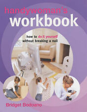 Handywoman's Workbook: How to Do it Yourself without Breaking a Nail by Bridget…
