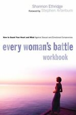 Every Womans Battle Workbook: How to Guard Your Heart and Mind Against Sexual a
