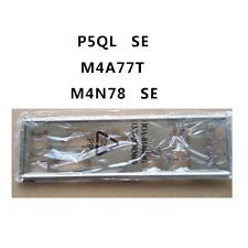 NEW IO I/O SHIELD back plate BLENDE BRACKET for ASUS P5QL SE M4A77T M4N78 SE