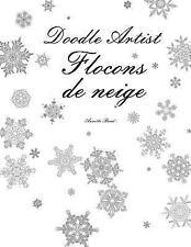 Doodle Artist - Flocons de Neige : Livre de Coloriage Pour Adultes by Annette...