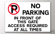 NO PARKING IN FRONT GATES AT ANY TIME ACCESS REQUIRED