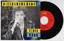 "ALESSANDRO BONO - VENDO CASA 45 giri 7"" CBS CBS A7197 1986 IT"