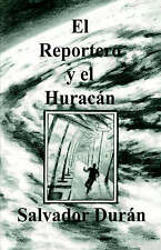 NEW El reportero y el huracán (Spanish Edition) by Salvador Durán