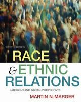 Race and Ethnic Relations : American and Global Perspectives Martin N. Marger