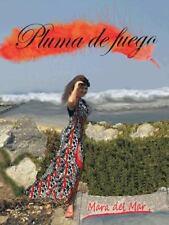 Pluma de Fuego by Mara Del Mar (2013, Paperback)