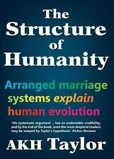 The Structure of Humanity : Arranged Marriage Systems Explain Human Evolution...