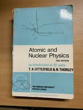 """1968 """"ATOMIC AND NUCLEAR PHYSICS"""" TA LITTLEFIELD & N THORLEY PAPERBACK BOOK (P5)"""