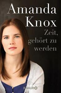 Zeit, gehört zu werden von Amanda Knox (Taschenbuch)