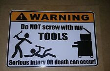 Funny Do Not Screw With My Tools Decal Bumper Sticker