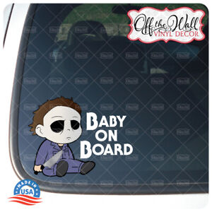 """Baby Michael Myers """"Baby, Kid, or Kids on Board"""" BUYERS CHOICE - Vehicle Sign"""