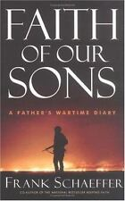 Faith of Our Sons: A Father's Wartime Diary, Schaeffer, Frank, Very Good Book