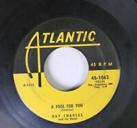 Soul 45 Ray Charles - A Fool For You / This Little Girl Of Mine On Atlantic