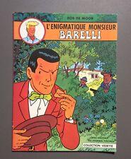 BOB DE MOOR. L'enigmatique Monsieur Barelli. Dargaud Collection vedette 1976. EO