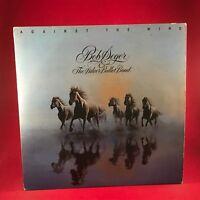 BOB SEGER & THE SILVER BULLET BAND Against The Wind 1980 UK VINYL LP EXCELLENT