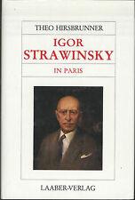 Theo Hirsbrunner - Igor Strawinsky in Paris - Laaber