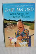 "Gary McCord's ""Just a Range Ball In A Box of Titleist"""