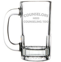 12oz Beer Mug Stein Glass Counselors Need Counseling Too Funny