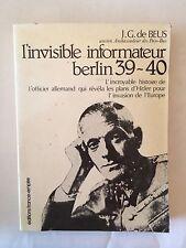 L'INVISIBLE INFORMATEUR BERLIN 39 40 OFFICIER ALLEMAND REVELA PLAN HITLER 1980