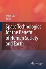 Space Technologies for the Benefit of Human Society and Earth (2009, Hardcover)