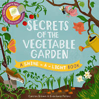 Secrets of the Vegetable Garden (Shine-A-Light) by Brown, Carron, NEW Book, FREE