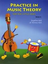 PRACTICE IN MUSIC THEORY FOR LITTLE ONES Bk A KOH*