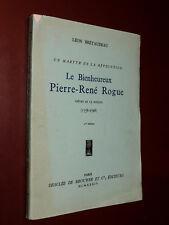 Un Martyr de la Revolution, le Bienheureux Pierre-Rene Rogue / LEON BRETAUDEAU