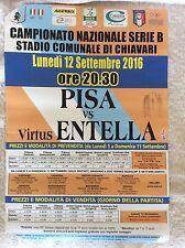 VIRTUS ENTELLA CHIAVARI - PISA CALCIO MANIFESTO LOCANDINA POSTER STADIO 12/9/16