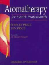 Aromatherapy for Health Professionals by Len Price and Shirley Price (1995,...