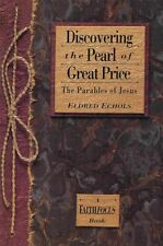 Discovering the pearl of great price: The parables of Jesus (A faithfocus book)