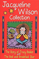 The Jacqueline Wilson Collection:Story of Tracy Beaker,Bed and Breakfast Star, W