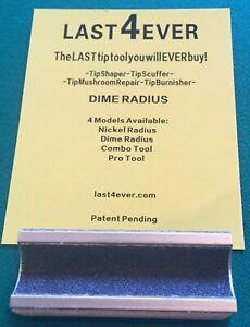 Last 4 Ever Tip Tool - dime radius