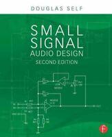 Small Signal Audio Design by Douglas Self 9780415709736 | Brand New