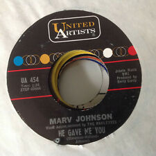 MARV JOHNSON -HE GAVE ME YOU / THAT'S HOW BAD -UNITED ARTISTS. UA 454.    VG+