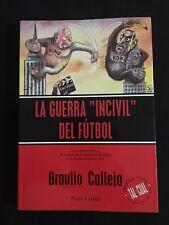 LIBRO GUERRA INCIVIL DEL FUTBOL- BRAULIO CALLEJA