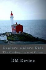 Explore Galore Kids: Guiding Light of Others : Explore Galore Kids by D. M....
