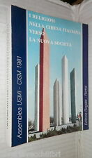 I RELIGIOSI NELLA CHIESA ITALIANA VERSO LA NUOVA SOCIETA Assemblea USMI CISM di